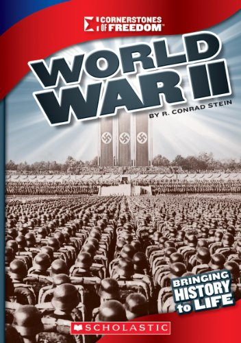 World War II (Cornerstones of Freedom) (Stein Freedom)