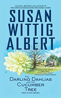 The Darling Dahlias and the Cucumber Tree by [Albert, Susan Wittig]