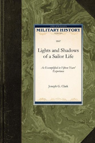 (Lights and Shadows of a Sailor Life: As Exemplified in Fifteen Years' Experience (Military History))