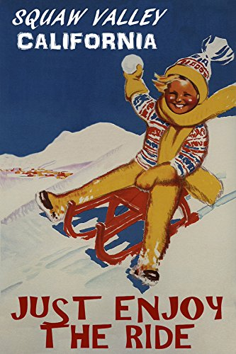 (JUST ENJOY THE RIDE SQUAW VALLEY CALIFORNIA WINTER SPORT SKI SLED CHILDREN FUN SLEDDING SNOW HILL 32