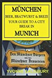 Beer, Bratwurst and Breze - An Insider s Guide to a City Break in Munich (Insiders  Guides)