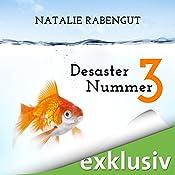 Desaster Nummer 3 (Das erste Date 3)   Natalie Rabengut