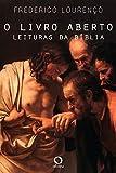 O livro aberto: Leituras da Bíblia
