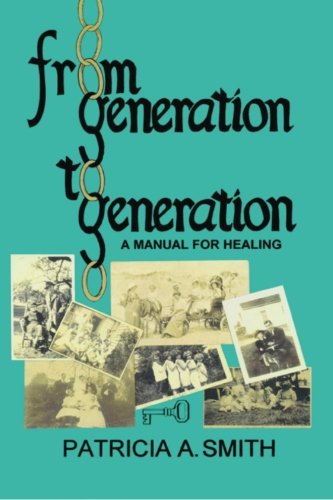 From Generation to Generation: A Manual for Healing
