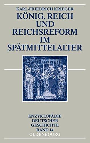 knig-reich-und-reichsreform-im-sptmittelalter-enzyklopdie-deutscher-geschichte-band-14