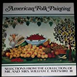 American Folk Painting, Richard B. Woodward, 0917046021