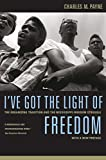 img - for I've Got the Light of Freedom: The Organizing Tradition and the Mississippi Freedom Struggle, With a New Preface book / textbook / text book