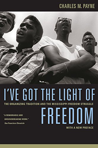 I've Got the Light of Freedom: The Organizing Tradition and the Mississippi Freedom Struggle, With a New Preface -  Charles M. Payne, Paperback