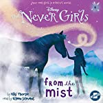 From the Mist: The Never Girls Series, Book 4 | Kiki Thorpe