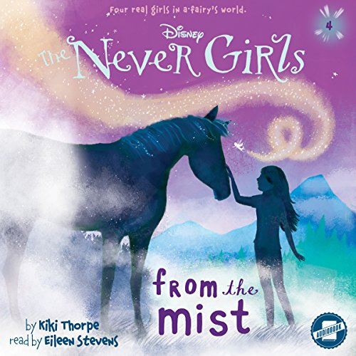 From the Mist: The Never Girls Series, Book 4