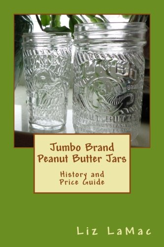 Jumbo Brand Peanut Butter Jars: History and Price Guide