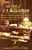img - for From the Desk of Truckee's C.F. McGlashan: His Letters to Eliza Donner Houghton, Donner Party Survivor, Investigative Report of a Massacred Wagon Train, Truckee-Tahoe Adventures and More book / textbook / text book