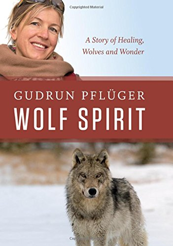 Wolf Spirit: A Story of Wolves and Wonder