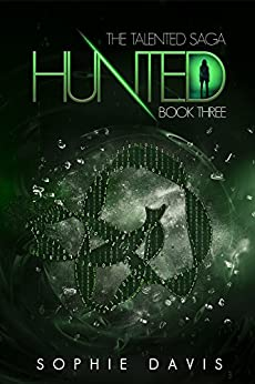 Hunted (Talented Saga Book 3) by [Davis, Sophie]