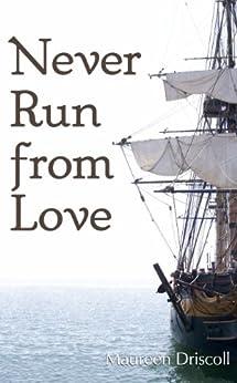 Never Run From Love (Kellington Book 4) by [Driscoll, Maureen]