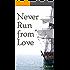 Never Run From Love (Kellington Book 4)