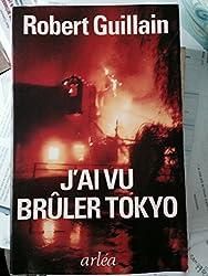 J'ai vu bruler Tokyo: Un temoin raconte la guerre vue du Japon (French Edition)