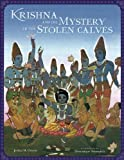 Krishna and the Mystery of the Stolen Calves, Joshua M. Greene, 1608871738