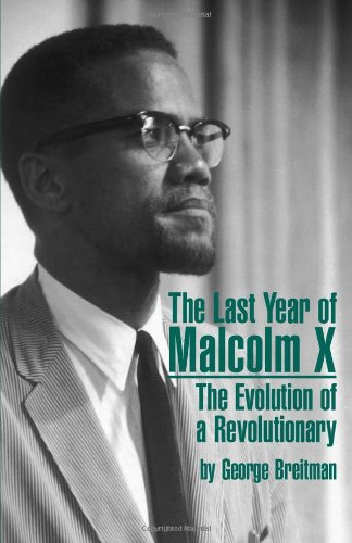 Last Year of Malcolm X: The Evolution of a Revolutionary