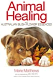 Animal Healing With Australian Bush Flower Essences: