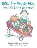 Abcs the Veggie Way, Patti Dewitt M.S. R.D. L.D., 1491801999
