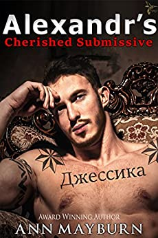 Alexandr's Cherished Submissive (Submissive's Wish Book 3) by [Mayburn, Ann]