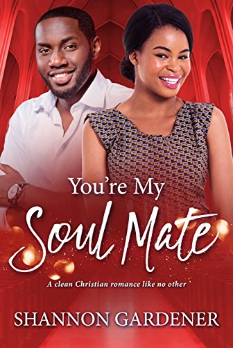 Search : You're My Soul Mate (A Clean Christian African American Romance Book 4)