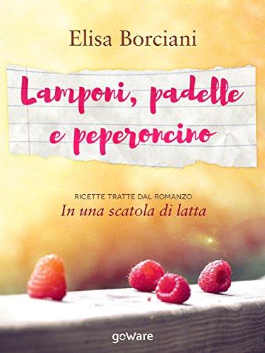 Lamponi, padelle e peperoncino (Italian Edition)