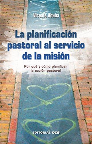 La planificación pastoral al servicio de la misión (Agentes PJ) (Spanish Edition)