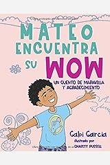 Mateo Encuentra Su Wow (Spanish Edition): Un Cuento de Maravilla y Agradecimiento Paperback