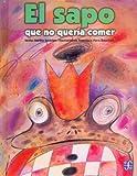 El Sapo Que No Quería Comer, Martha Sastrias, 9681657586