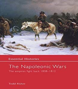 the napoleonic wars 2 the empires fight back 1808 1812 essential histories v 2