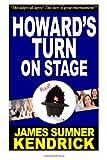 Howard's Turn on Stage, James Sumner Kendrick, 1491044500