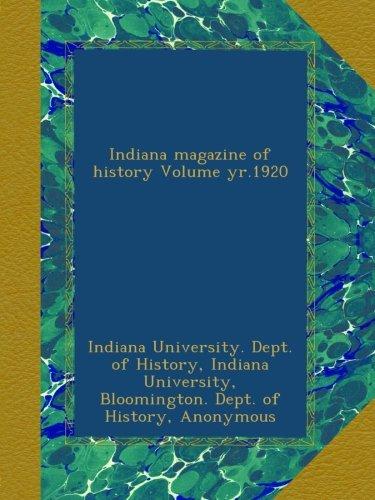 Download Indiana magazine of history Volume yr.1920 PDF