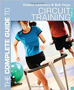 The Complete Guide to Circuit Training (Complete Guides) by Debbie Lawrence (21-Nov-2011)