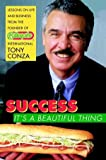 Success: It's a Beautiful Thing, Tony Conza, 0471381470