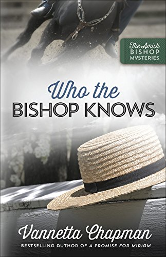Who the Bishop Knows (The Amish Bishop Mysteries) ()
