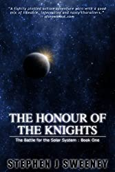 The Honour of the Knights (First Edition) (The Battle for the Solar System) (The Battle for the Solar System Series Book 1) (English Edition)