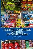 Extreme Couponing Without Extreme Stress