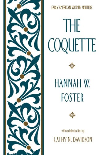 The Coquette (Early American Women Writers)