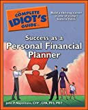 The Complete Idiot's Guide to Success as a Personal Financial Planner: Building a Thriving Career in One of Today's Hottest Fields