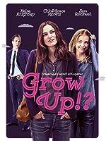 Filmcover Grow Up!? - Erwachsen werd' ich später