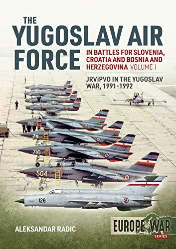 The Yugoslav Air Force in the Battles for Slovenia, Croatia and Bosnia and Herzegovina 1991-92: Volume 1: Jrvipvo in Yugoslav War (Europe@War) por Aleksandar Radic