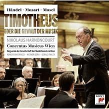 Hndel/Mozart: Timotheus Oder Die Gewalt by HARNONCOURT / CONCENTUS MUSICUS WIEN (2013-05-07)