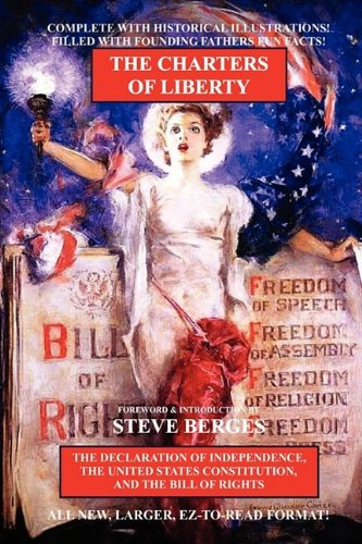 Download Charters of Liberty: The Declaration of Independence, The United States Constitution, and the Bill of Rights PDF