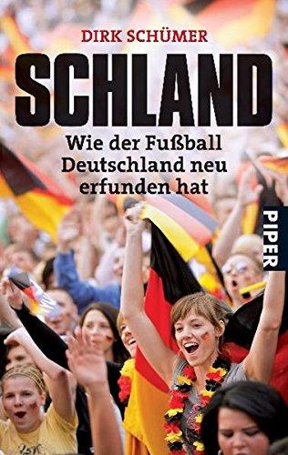 schland-wie-der-fussball-deutschland-neu-erfunden-hat-piper-taschenbuch-band-25981