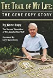 The Trail Of My Life, The Gene Espy Story