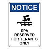 Weatherproof Plastic Vertical OSHA NOTICE Spa Reserved For Tenants Only Sign with English Text and Symbol