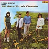 20 Jazz Funk Greats by Throbbing Gristle