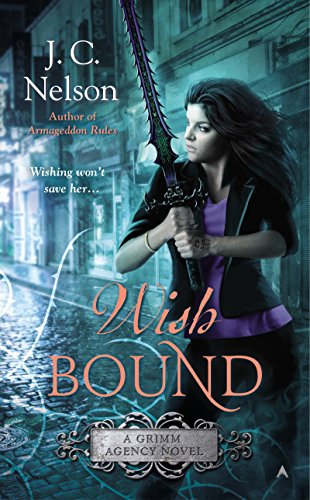 Wish bound a grimm agency novel book 3 kindle edition by j c wish bound a grimm agency novel book 3 by nelson j c fandeluxe Images
